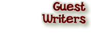 go to Guest Writers